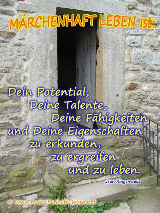 Dein Potenzial, Deine Talente bringst Du mit . . .
